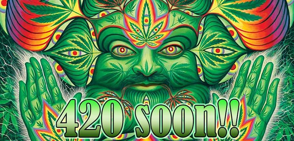 420 Soon!